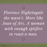 Florence Nightingale she wasn't