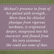 Michael's strength