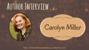 Author Interview Carolyn Miller