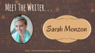 Meet the Writer Sarah Monzon
