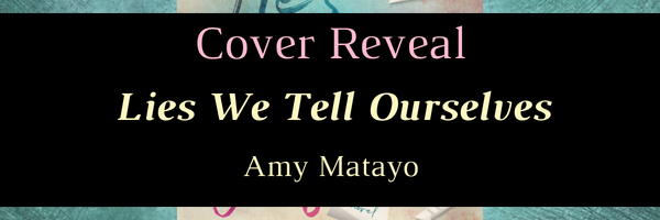Lies We Tell Ourselves cover reveal banner